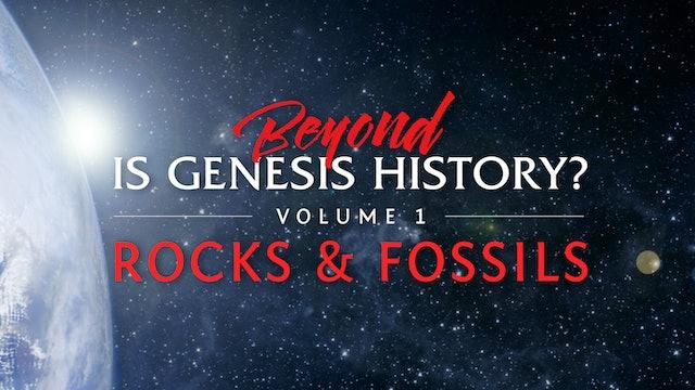 Beyond Is Genesis History? Vol. 1 : Rocks & Fossils