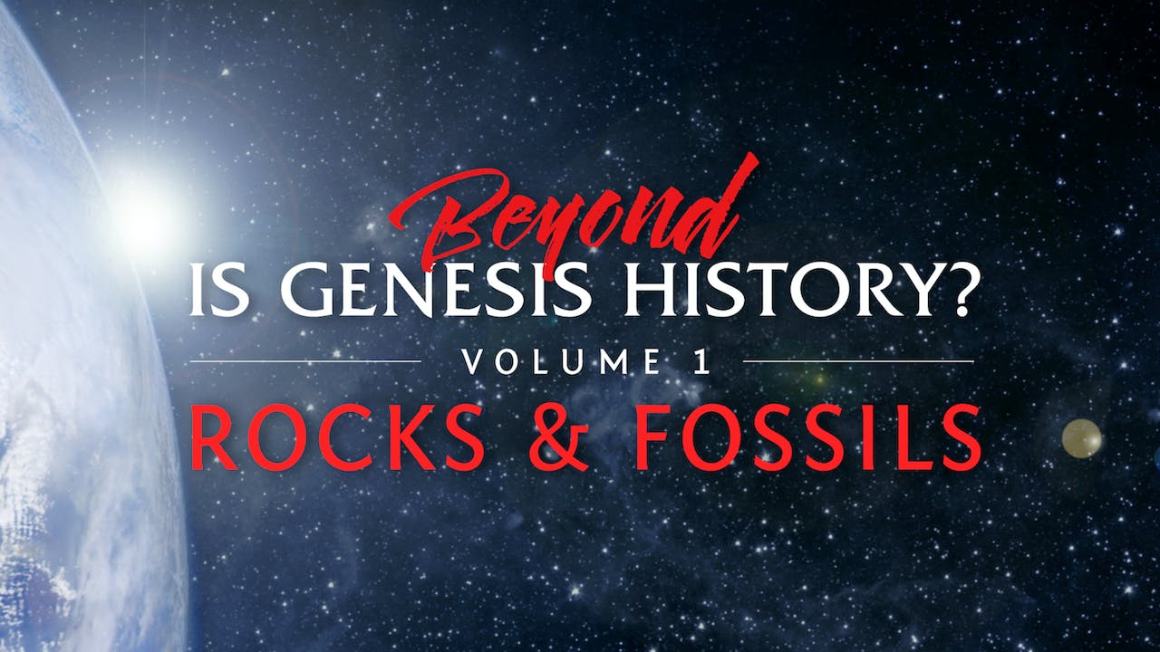 Beyond Is Genesis History? Vol. 1 : Rocks & Fossils