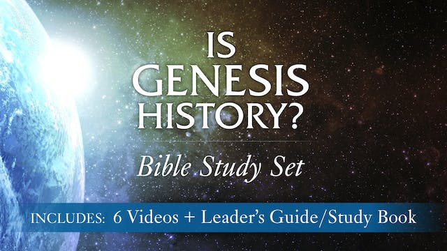 Is Genesis History? Bible Study Curriculum