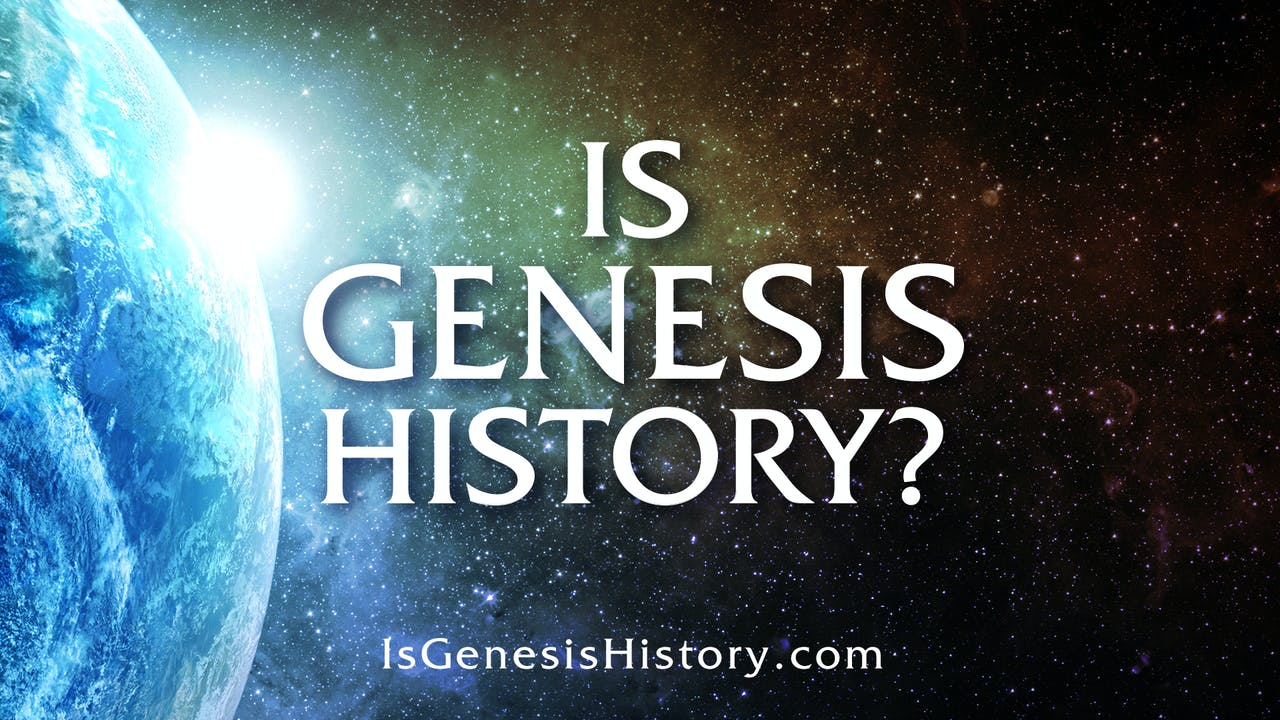 Is Genesis History? Feature Film
