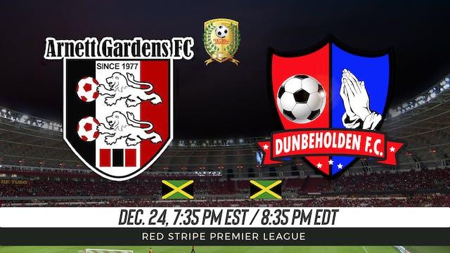 Arnett Gardens FC v Dunbeholden FC