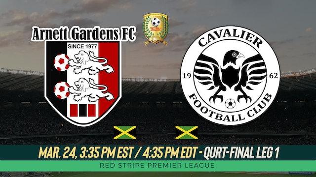 Arnett Gardens v. Cavalier - Quarter Finals Leg 1