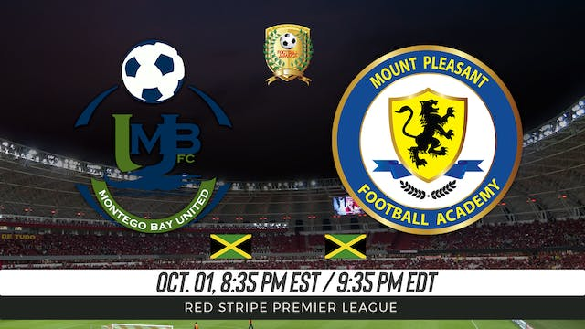 Montego Bay United FC v Mount Pleasan...