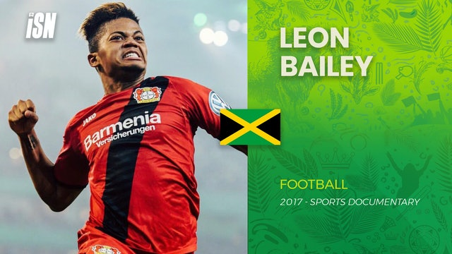 Leon Bailey - Star from Jamaica to Leverkusen