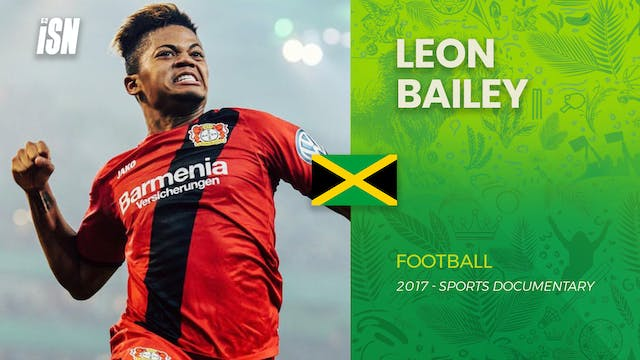 Leon Bailey - Star from Jamaica to Le...