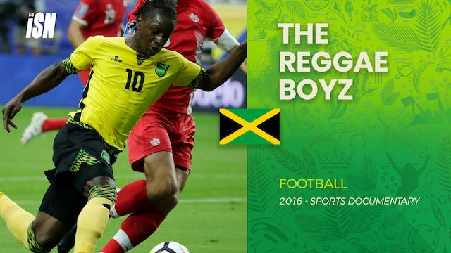 Reggae Boyz on the Rise Soccer Cultur...