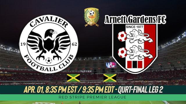 Cavalier v. Arnett Gardens - Quarter-Finals Leg 2