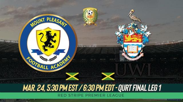 UWI v. Mount Pleasant - Quarter Finals Leg 1