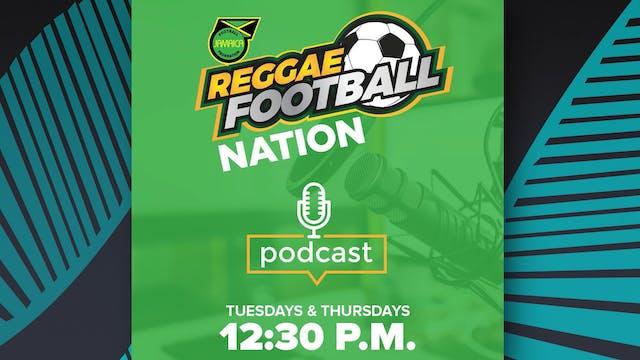 Reggae Football Nation Podcast - Epis...