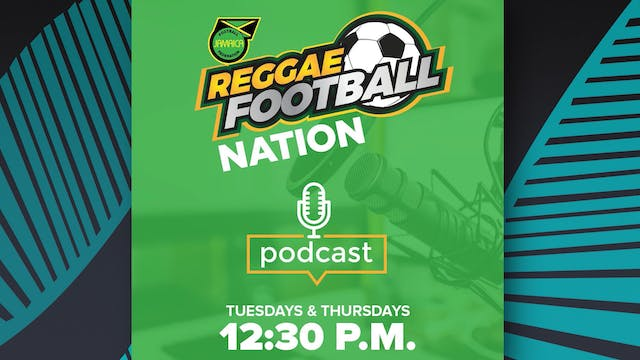 Reggae Football Nation Podcast - Epis...