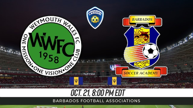 Weymouth Wales FC v Barbados Soccer Academy
