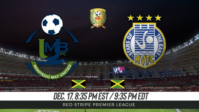 Montego Bay United FC v Harbour View FC