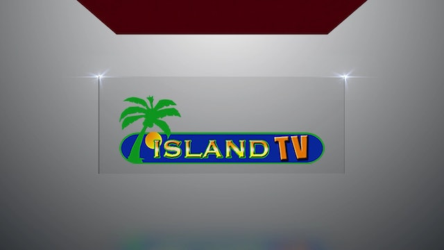 Island TV Special - Ep. 25