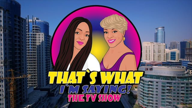 That's What I'm Saying! - Ep. 21