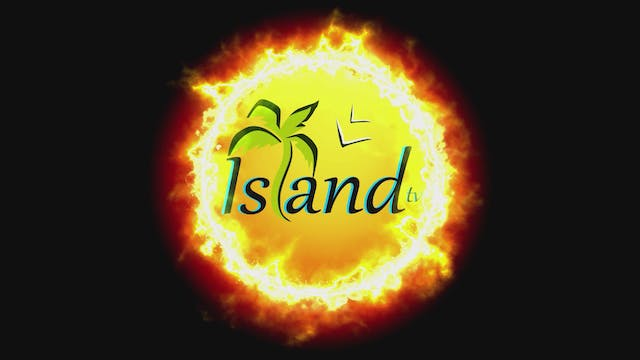 Island TV Special - Ep. 22