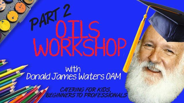 Oils Workshop- Part 2