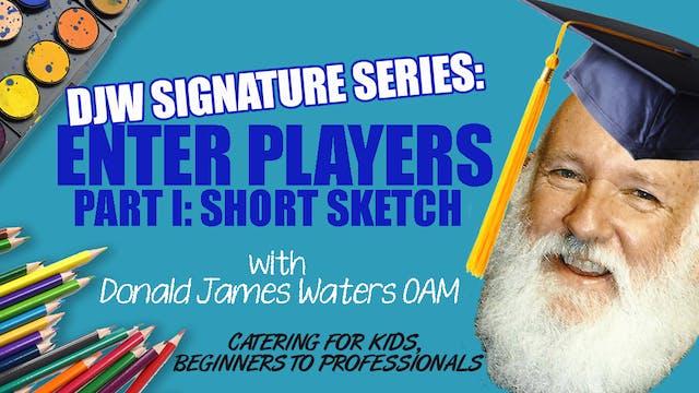 DJW Signature Series: Enter Players - Short Sketch