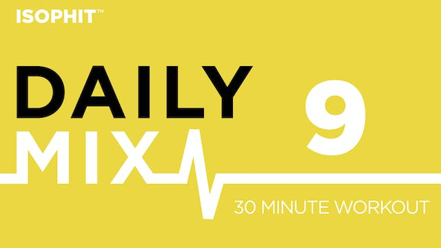 The Daily Mix #9 - 30 Minute Workout