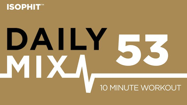 The Daily Mix #53 - 10 Minute Workout!