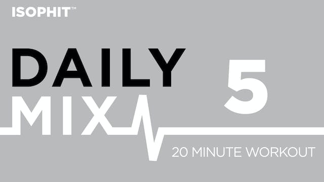 The Daily Mix #5 - 20 Minute Workout