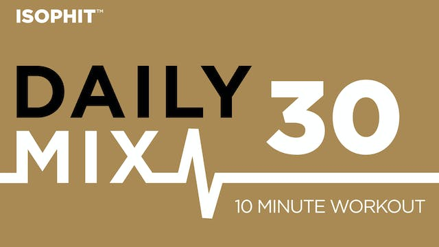 The Daily Mix #30 - 10 Minute Workout!