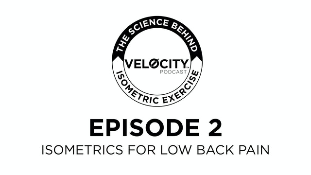 Zero Velocity #2 - Isometrics for Back Pain
