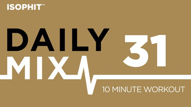 The Daily Mix #31 - 10 Minute Workout!