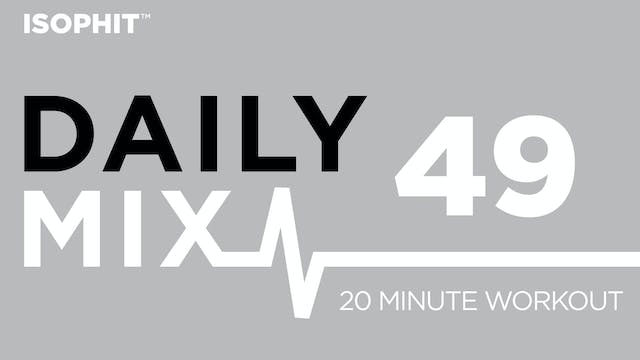 The Daily Mix #49 - 20 Minute Workout!