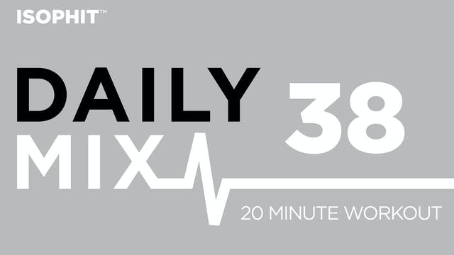The Daily Mix #38 - 20 Minute Workout!