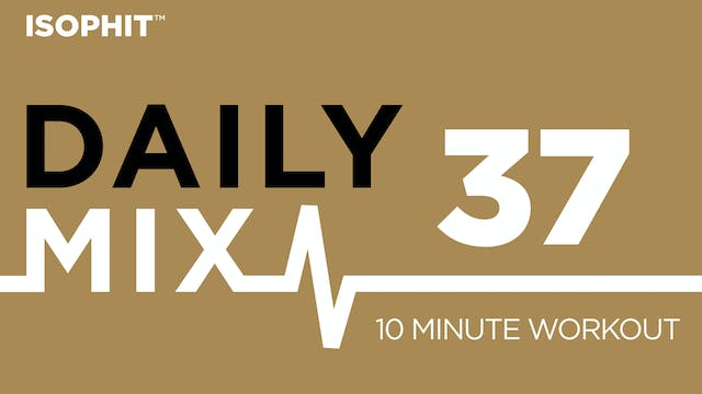 The Daily Mix #37 - 10 Minute Workout!