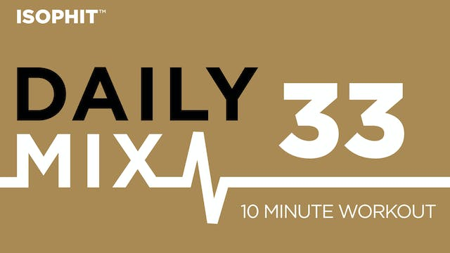 The Daily Mix #33 - 10 Minute Workout!