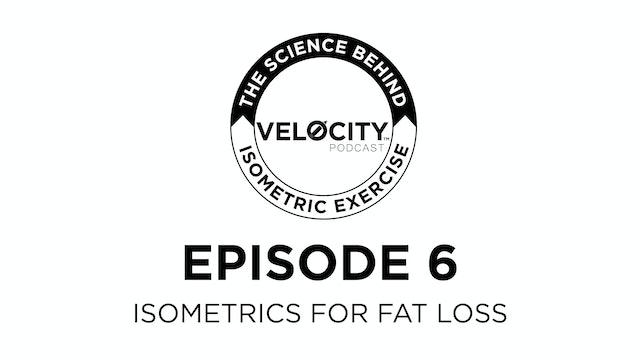 Zero Velocity #6 - Isometrics for Obesity