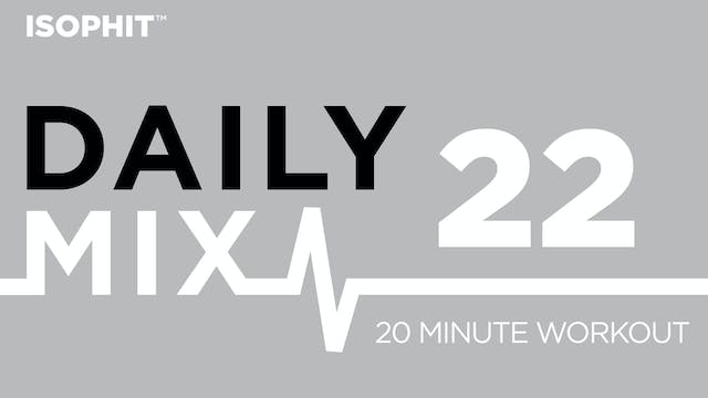 The Daily Mix #22 - 20 Minute Workout!