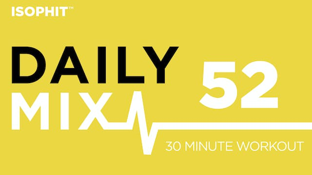 The Daily Mix #52 - 30 Minute Workout!