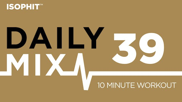 The Daily Mix #39 - 10 Minute Workout!