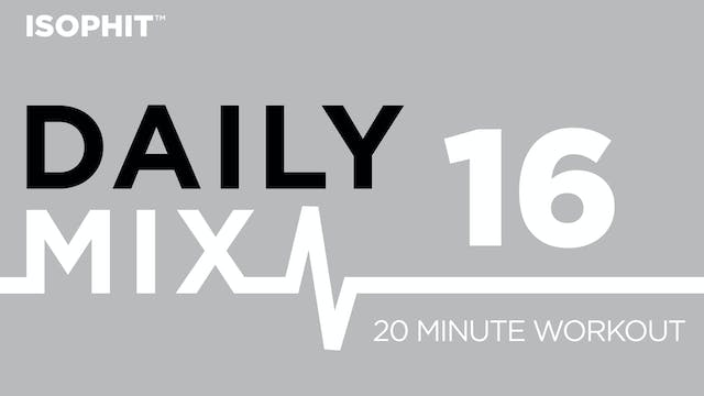 The Daily Mix #16 - 20 Minute Workout