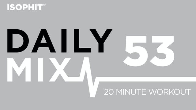 The Daily Mix #53 - 20 Minute Workout!