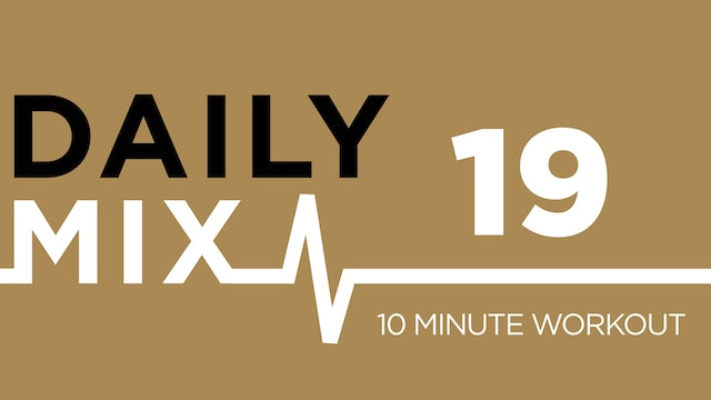 The Daily Mix #19 - 10 Minute Workout