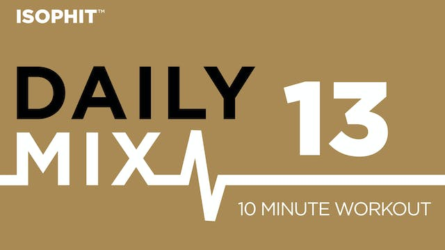 The Daily Mix #13 - 10 Minute Workout