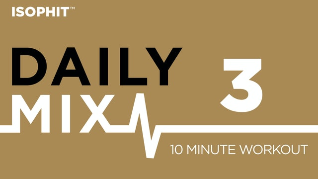 The Daily Mix #3 - 10 Minute Workout