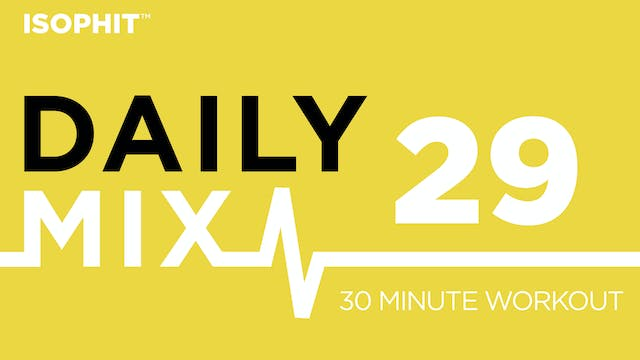 The Daily Mix #29 - 30 Minute Workout!