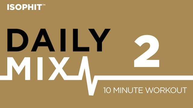 The Daily Mix #2 - 10 Minute Workout