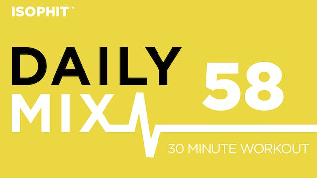 The Daily Mix #58 - 30 Minute Workout!