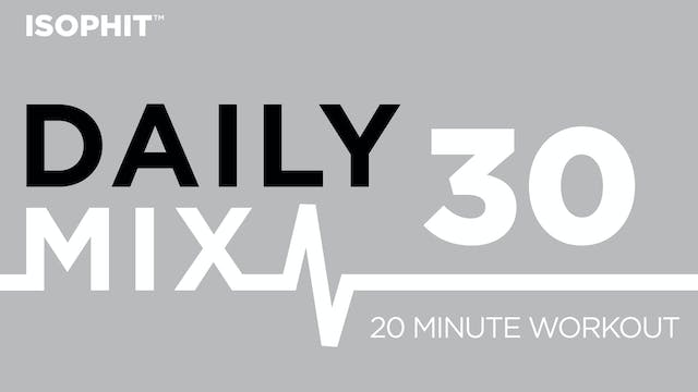 The Daily Mix #30 - 20 Minute Workout!