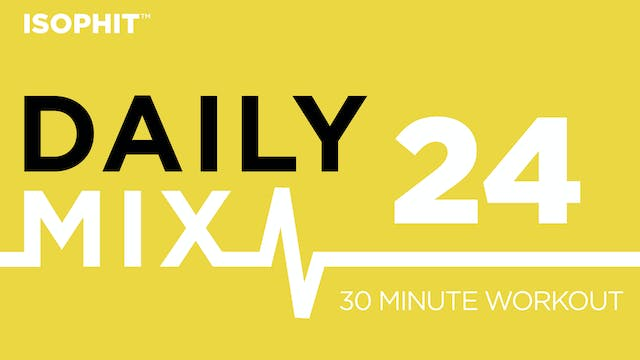 The Daily Mix #24 - 30 Minute Workout!
