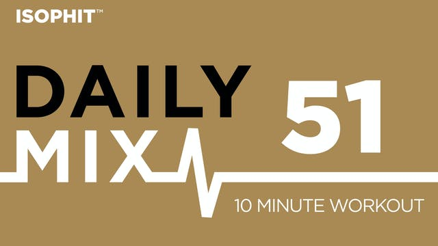 The Daily Mix #51 - 10 Minute Workout!