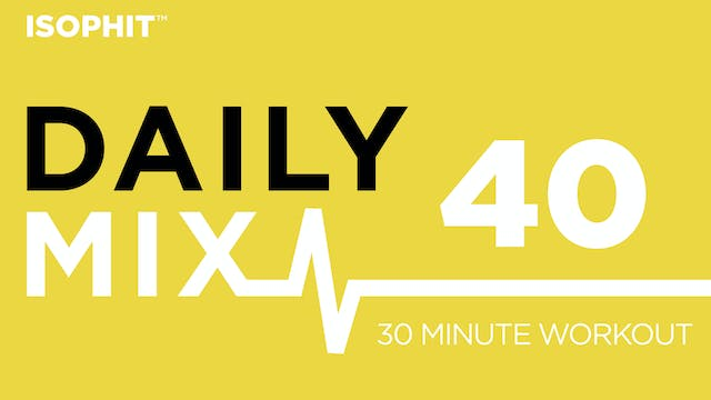 The Daily Mix #40 - 30 Minute Workout!