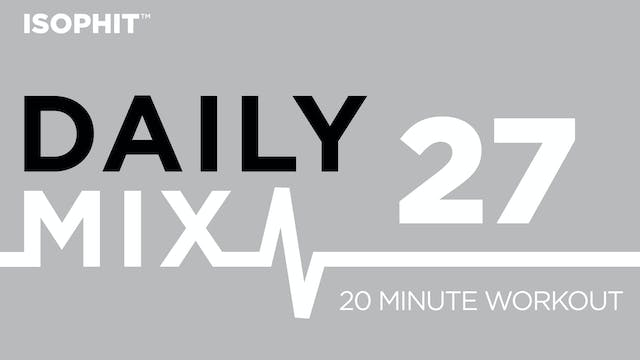 The Daily Mix #27 - 20 Minute Workout!