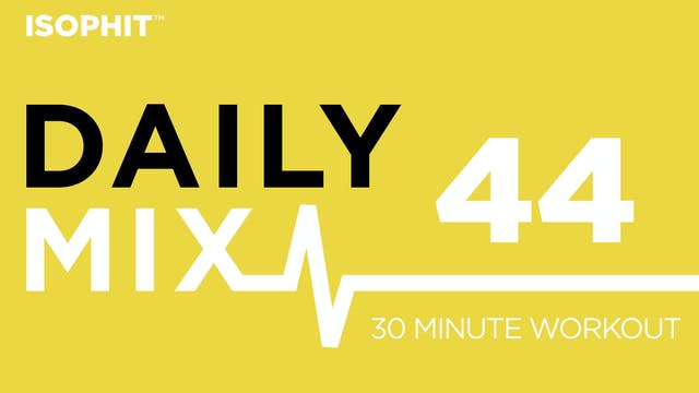 The Daily Mix #44 - 30 Minute Workout!
