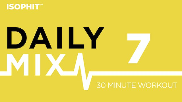 The Daily Mix #7 - 30 Minute Workout
